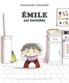 Émile est invisible - Ronan Badel, Vincent Cuvellier