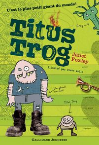 Titus Trog - Janet Foxley, Steve Wells
