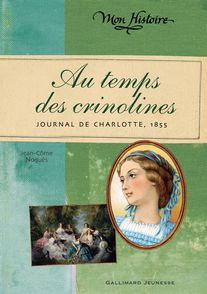 Au temps des crinolines - Jean-Côme Noguès