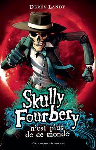 Skully Fourbery n'est plus de ce monde - Derek Landy
