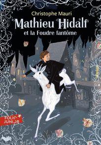 Mathieu Hidalf et la Foudre fantôme - Christophe Mauri