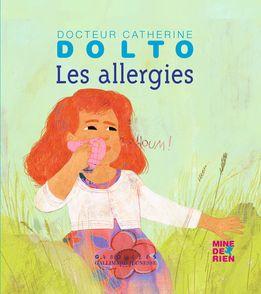 Les allergies - Catherine Dolto, Colline Faure-Poirée, Frédérick Mansot