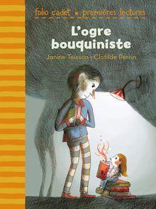 L'ogre bouquiniste - Clotilde Perrin, Janine Teisson
