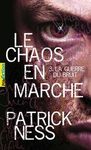 La Guerre du Bruit - Patrick Ness
