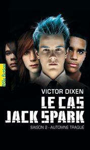Le cas Jack Spark - Victor Dixen