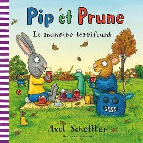 Pip et Prune : Le monstre terrifiant - Axel Scheffler