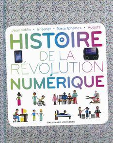 Histoire de la révolution numérique - Clive Gifford