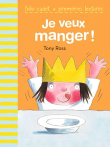 Je veux manger ! - Tony Ross