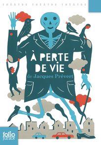 À perte de vie - Jacques Prévert