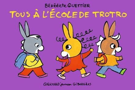 Tous à l'école de Trotro - Bénédicte Guettier