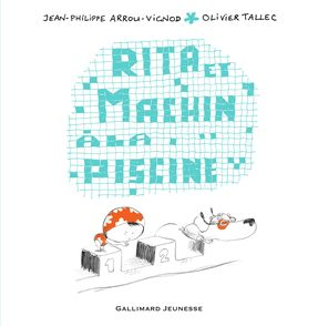 Rita et Machin à la piscine - Jean-Philippe Arrou-Vignod, Olivier Tallec