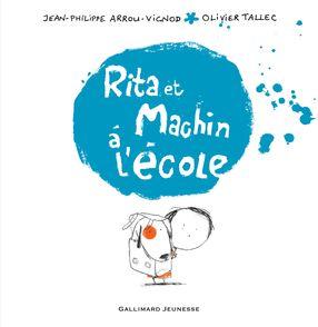 Rita et Machin à l'école - Jean-Philippe Arrou-Vignod, Olivier Tallec
