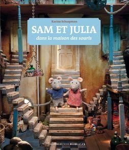 Sam et Julia dans la maison des souris - Karina Schaapman