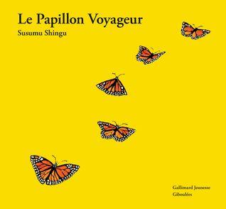 Le Papillon Voyageur - Susumu Shingu