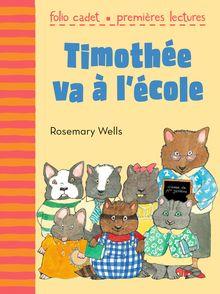 Timothée va à l'école - Rosemary Wells