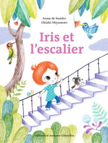 Iris et l'escalier - Chiaki Miyamoto, Anna de Sandre