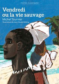 Vendredi ou la vie sauvage - Jean-Claude Götting, Michel Tournier