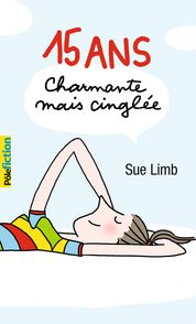 15 ans, charmante mais cinglée - Sue Limb