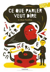 Ce que parler veut dire - Jean Tardieu