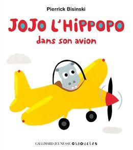 Jojo l'hippopo dans son avion - Pierrick Bisinski