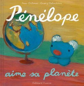 Pénélope aime sa planète - Anne Gutman, Georg Hallensleben