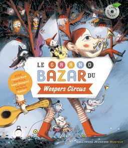 Le grand bazar du Weepers Circus - Clotilde Perrin,  Weepers Circus