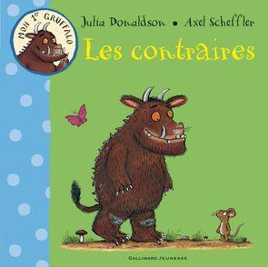 Les contraires - Julia Donaldson, Axel Scheffler