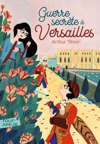 Guerre secrète à Versailles - Arthur Ténor