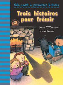 Trois histoires pour frémir - Brian Karas, Jane O'Connor