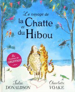 Le voyage de la Chatte et du Hibou - Julia Donaldson, Charlotte Voake