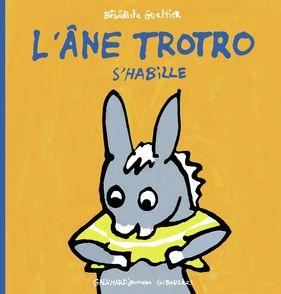 L'âne Trotro s'habille - Bénédicte Guettier