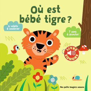 Où est bébé tigre? - Marion Billet