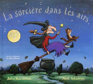 La sorcière dans les airs - Julia Donaldson, Axel Scheffler