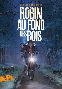 Robin au fond des bois - Olivier Balez, Malika Ferdjoukh