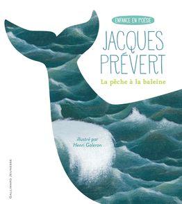La pêche à la baleine - Henri Galeron, Jacques Prévert