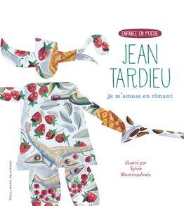 Je m'amuse en rimant - Sylvie Montmoulineix, Jean Tardieu