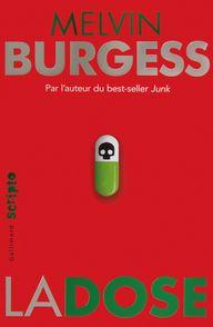 La dose - Melvin Burgess