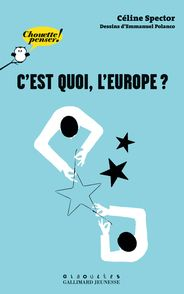 C'est quoi, l'Europe? - Emmanuel Polanco, Céline Spector