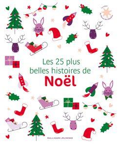 Les 25 plus belles histoires de Noël -  un collectif d'illustrateurs