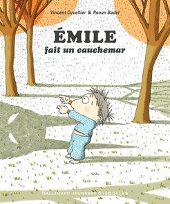 Émile fait un cauchemar - Ronan Badel, Vincent Cuvellier