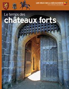 Le temps des châteaux forts - Christopher Gravett