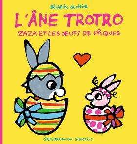 L'âne Trotro : Zaza et les œufs de Pâques - Bénédicte Guettier