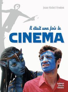 Il était une fois le cinéma - Jean-Michel Frodon
