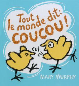 Tout le monde dit : Coucou ! - Mary Murphy