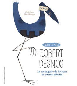 La Ménagerie de Tristan suivi de Le Parterre d'Hyacinthe - Robert Desnos, Martin Matje