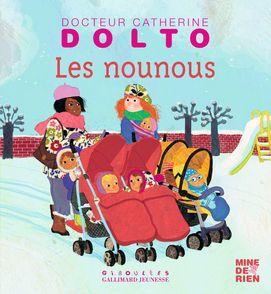 Les nounous - Catherine Dolto, Colline Faure-Poirée, Frédérick Mansot