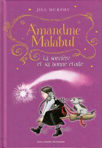 Amandine Malabul, la sorcière et sa bonne étoile - Jill Murphy