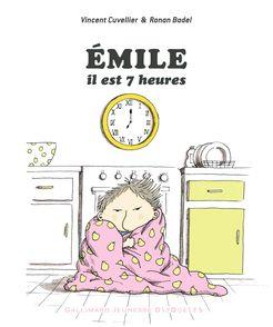 Émile, il est 7 heures - Ronan Badel, Vincent Cuvellier