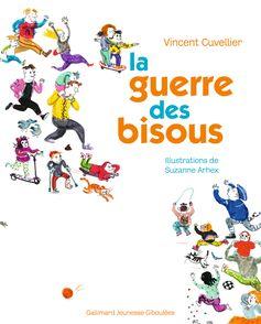 La guerre des bisous - Suzanne Arhex, Vincent Cuvellier