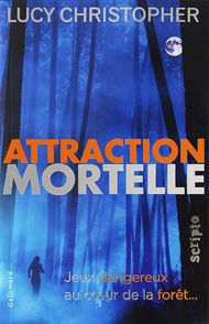 Attraction mortelle - Lucy Christopher